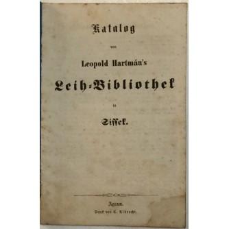 KATALOG VON LEOPOLD HARTMANS LEIH BIBLIOTEK IN SISSEK 1863.
