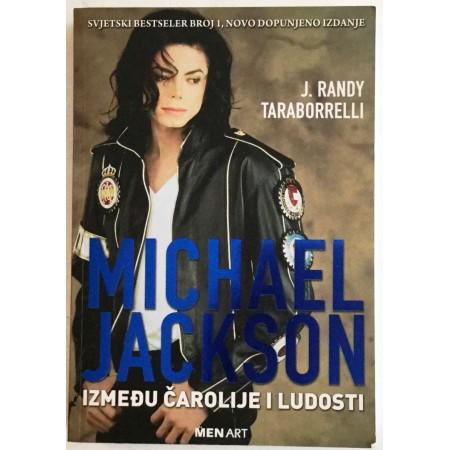 J. RANDY TARABORRELLI : MICHAEL JACKSON : IZMEĐU ČAROLIJE I LUDOSTI