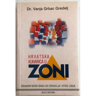 DR. VANJA GRBAC GREDELJ : HRVATSKA KUHARICA U ZONI