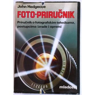 JOHN HEDGECOE : FOTO PRIRUČNIK : PRIRUČNIK O FOTOGRAFSKIM TEHNIKAMA POSTUPCIMA IZRADE I OPREMI