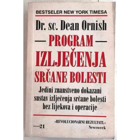 DR. DEAN ORNISH : PROGRAM IZLJEČENJA SRČANE BOLESTI