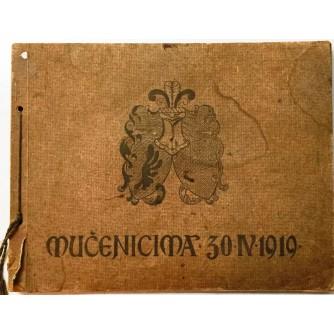 SPOMENICA ZRINSKO FRANKOPANSKA PRIGODOM SVEČANOG PRENOSA NJIHOVIH KOSTIJU U DOMOVINU : MUČENICIMA 30.04.1919