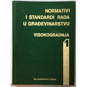 NORMATIVI I STANDARDI RADA U GRAĐEVINARSTVU : VISOKOGRADNJA 1.