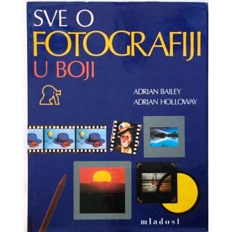 ADRIAN BAILEY : ADRIAN HOLLOWAY : SVE O FOTOGRAFIJI U BOJI