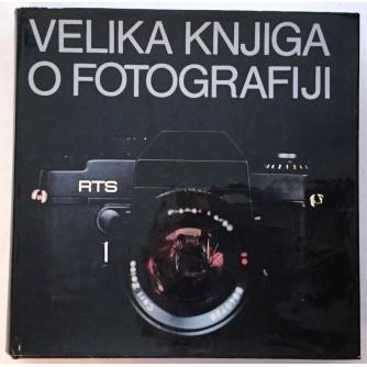 VELIKA KNJIGA O FOTOGRAFIJI