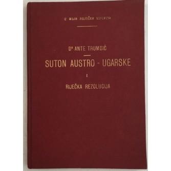 DR. ANTE TRUMBIĆ : SUTON AUSTRO UGARSKE I RIJEČKA REZOLUCIJA