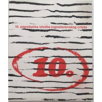 10. ZAGREBAČKA IZLOŽBA JUGOSLAVENSKOG CRTEŽA : OPREMIO IVAN PICELJ