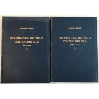 VLADIMIR ŠULEK : DIPLOMATSKA HISTORIJA CENTRALNIH SILA 1882-1915. I-II