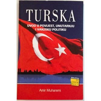 AMIR MUHAREMI : TURSKA : UVOD U POVIJEST UNUTARNJU I VANJSKU POLITIKU