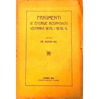 DR. ALEKSA IVIĆ : FRAGMENTI IZ ISTORIJE BOSANSKOG USTANKA 1875. I 1876. GODINE
