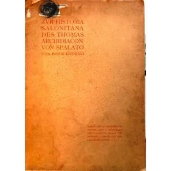 ISIDOR KRŠNJAVI : ZUR HISTORIA SALONITANA DES THOMAS ARCHIDIACON : VON SPALATO