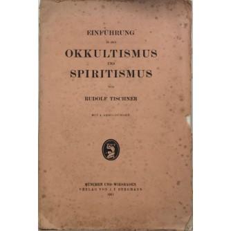 RUDOLF TISCHNER : EINFUHRUNG IN DEN OKKULTISMUS UND SPIRITISMUS