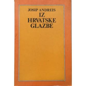 JOSIP ANDREIS : IZ HRVATSKE GLAZBE