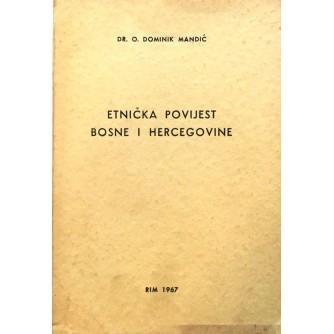 DR. O. DOMINIK MANDIĆ : ETNIČKA POVIJEST BOSNE I HERCEGOVINE : S POSVETOM AUTORA