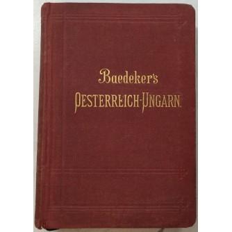 KARL BAEDEKER : OSTERREICH-UNGARN HANDBUCH FUR REISENDE