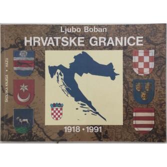 LJUBO BOBAN : HRVATSKE GRANICE OD 1918. DO 1991.