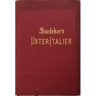 KARL BAEDEKER : BAEDEKER'S UNTER ITALIEN : UNTERITALIEN SIZILIEN SARDINIEN MALTA TUNIS CORFU