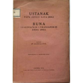 ALEKSA IVIĆ : USTANAK POPA JOVICE ILIĆA 1834. I BUNA LESKOVAČKIH I VRANJANSKIH SRBA 1842.