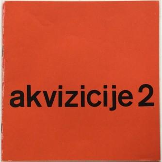 AKVIZICIJE 2 , KATALOG IZLOŽBE GALERIJA SUVREMENE UMJETNOSTI , ZAGREB 1964. OPREMA IVAN PICELJ