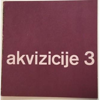 AKVIZICIJE 3 , KATALOG IZLOŽBE GALERIJA SUVREMENE UMJETNOSTI , ZAGREB 1965. OPREMA IVAN PICELJ