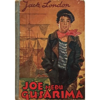 JACK LONDON : JOE MEDJU GUSARIMA , IZDANJE MINERVA