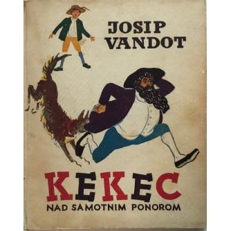 JOSIP VANDOT : KEKEC NAD SAMOTNIM PONOROM