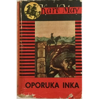 KARL MAY : OPORUKA INKA