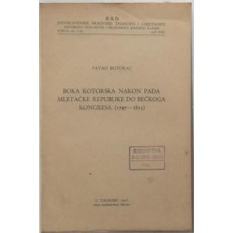 PAVAO BUTORAC : BOKA KOTORSKA NAKON PADA MLETAČKE REPUBLIKE DO BEČKOG KONGRESA 1797-1815