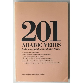 RAYMOND SCHEINDLIN : 201 ARABIC VERBS , FULLY CONJUGATED IN ALL THE FORMS