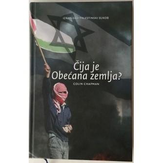 COLIN CHAPMAN : ČIJA JE OBEĆANA ZEMLJA , IZRAELSKO-PALESTINSKI SUKOB