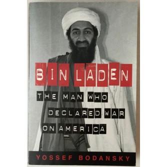 YOSSEF BODANSKY : BIN LADEN , THE MAN WHO DECLARED WAR ON AMERICA