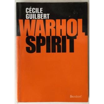 CECILE GUILBERT : WARHOL SPIRIT