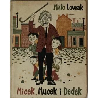 MATO LOVRAK : MICEK , MUCEK I DEDEK , SLATKI POTOK