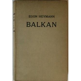 EGON HEYMANN : BALKAN KRIEGE BUNDNISSE , REVOLUTIONEN , 150 JAHRE POLITIK UND SCHICKSAL