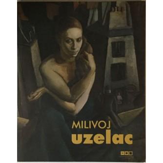 MILIVOJ UZELAC 1897.-1977. RETROSPEKTIVA