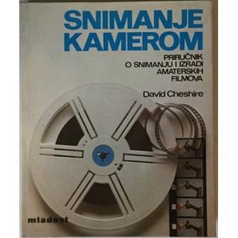 DAVID CHESHIRE : SNIMANJE KAMEROM : PRIRUČNIK O SNIMANJU I IZRADI AMATERSKIH FILMOVA