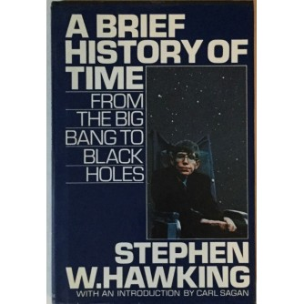 STEPHEN HAWKING : A BRIEF HISTORY OF TIME , FROM THE BIG BANG TO BLACK HOLES