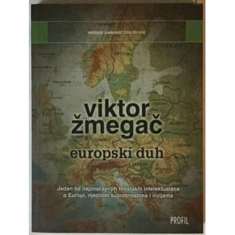 VIKTOR ŽMEGAČ : EUROPSKI DUH