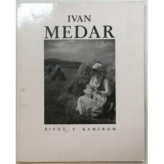 IVAN MEDAR : ŽIVOT S KAMEROM , FOTOGRAFIJA