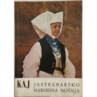 JASTREBARSKO NARODNA NOŠNJA , ČASOPIS KAJ BROJ 6-8 , GODINA 1976