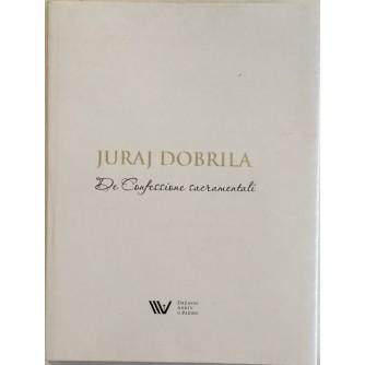 ELVIS ORBANIĆ : JURAJ DOBRILA , DE CONFESSIONE SACRAMENTALI - DOKTORSKA DISERTACIJA