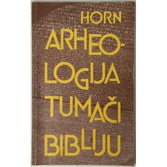 SIEGFRIED HORN : ARHEOLOGIJA TUMAČI BIBLIJU