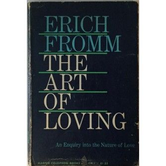 ERICH FROMM : THE ART OF LOVING