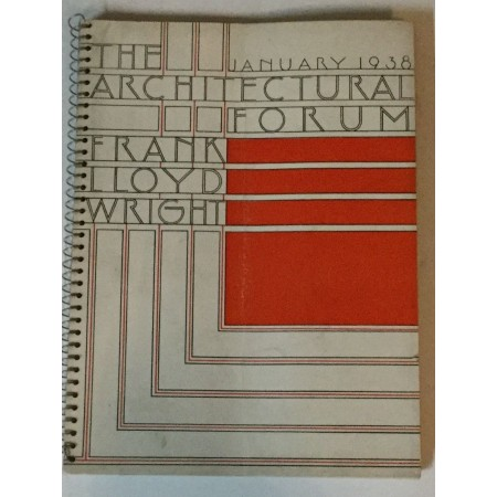 FRANK LLOYD WRIGHT : THE ARCHITECTURAL FORUM 1938.