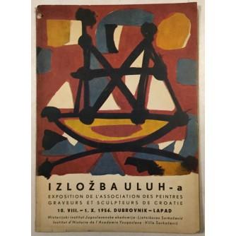 IZLOŽBA ULUH-A , LJETNIKOVAC SORKOČEVIĆ DUBROVNIK 1956.