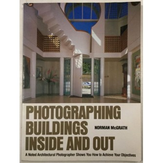 NORMAN MCGRATH : PHOTOGRAPHING BUILDINGS INSIDE AND OUT