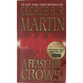 GEORGE R.R. MARTIN : A GAME OF TRONS ,  A FEAST FOR CROWS