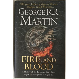 GEORGE MARTIN : FIRE AND BLOOD , A GAME OF THRONES