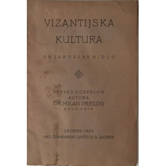 JAROSLAV BIDLO : VIZANTIJSKA KULTURA