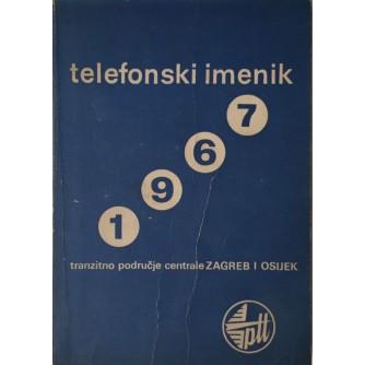 TELEFONSKI IMENIK , TRANZITNO PODRUČJE CENTRALE ZAGREB I OSIJEK ZA 1967.